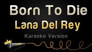 Download Lagu Lana Del Rey - Born To Die (Karaoke Version) Gratis STAFABAND