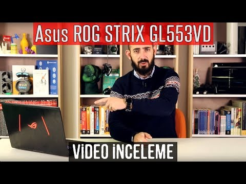 Asus ROG STRIX GL553VD İncelemesi - Oyuncu Dizüstü PC