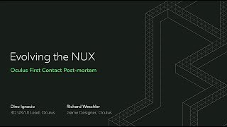 Oculus Connect | Evolving the NUX: Oculus First Contact Post Mortem