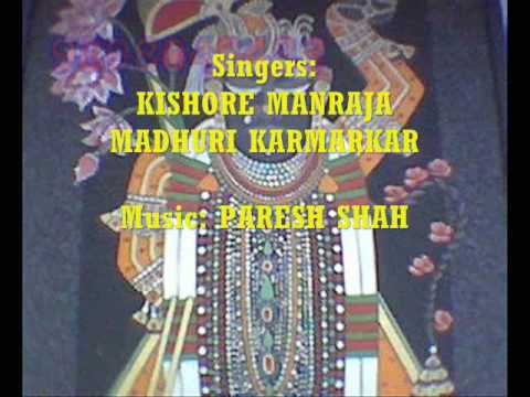 aaj Mara Mandiriyama Mahale Shreenathji In The Voice Of Kishore Manraja. Music By Paresh Shah video