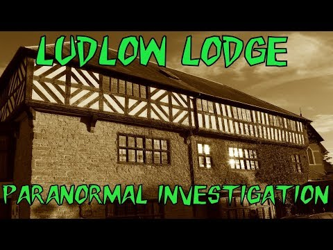 HBI - LUDLOW CASTLE LODGE PARANORMAL INVESTIGATION