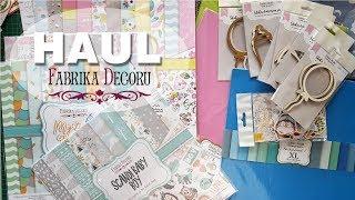 HAUL Fabrika Decoru (scrapbooking)