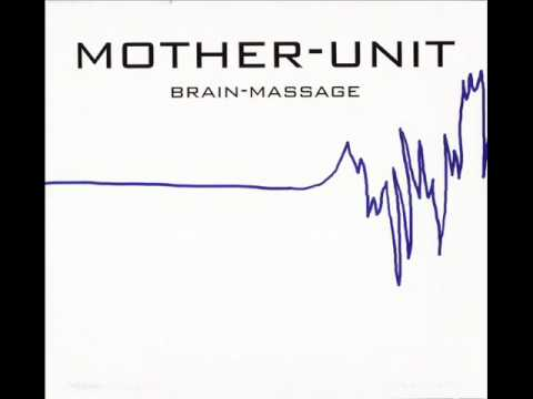 Mother-Unit - Brain-Massage
