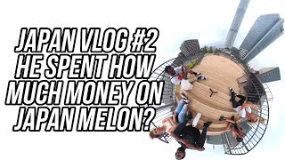 Japan Vlog #2 | He spent HOW MUCH MONEY on Japan Melon? Tokyo Skytree ft Airbnb Tour! [4K Vlog]