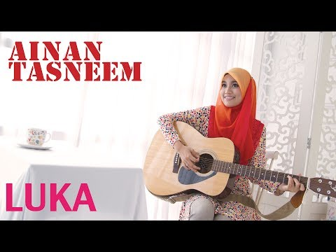 Ainan Tasneem - Luka (Official Music Video 720 HD)