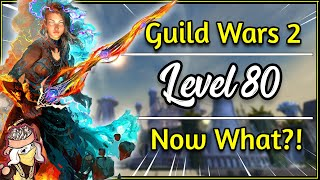 Guild Wars 2 - LEVEL 80! NOW WHAT? | A Top 5 Guide - 2018 [GW2 PvE END GAME]