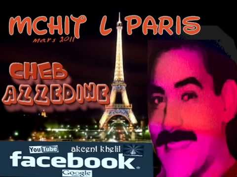 cheb azzedine  /// mchit l paris .2011.wmv Music Videos