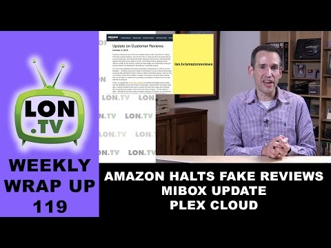 Weekly Wrapup 119 - Amazon Kills Incentivized Reviews. Mibox Update. Plex Cloud Impressions