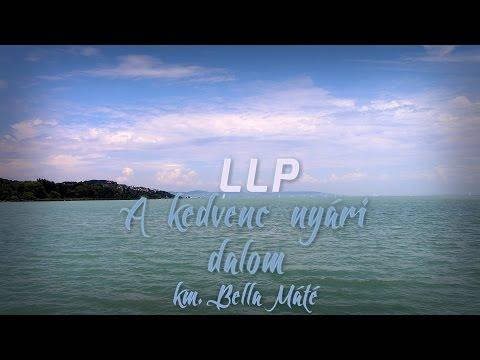 LLP - A kedvenc nyári dalom (km. Bella Máté) -  dalszöveges videó