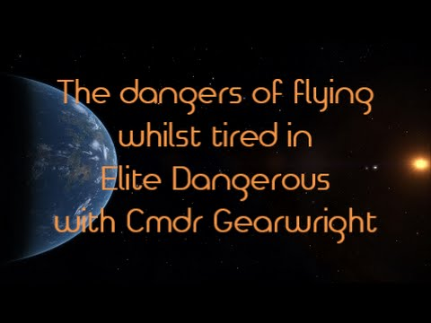 The effects of flying whilst tired in Elite Dangerous