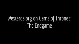 Westeros.org on Game of Thrones: The Endgame