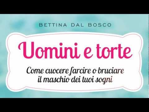 """""""Uomini e torte"""" di Bettina Dal Bosco"""
