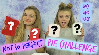 Not So Perfect Pie Challenge ~ Jacy and Kacy