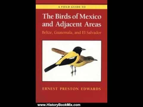 History Book Review: A Field Guide to the Birds of Mexico and Adjacent Areas: Belize, Guatemala, ...