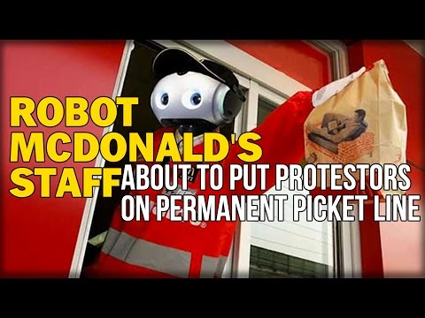 ROBOT MCDONALD'S STAFF ABOUT TO PUT FIGHT FOR $15 PROTESTORS ON PERMANENT PICKET LINE