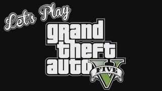 Lets Play Monday - Let's Play - GTA V: Part 2