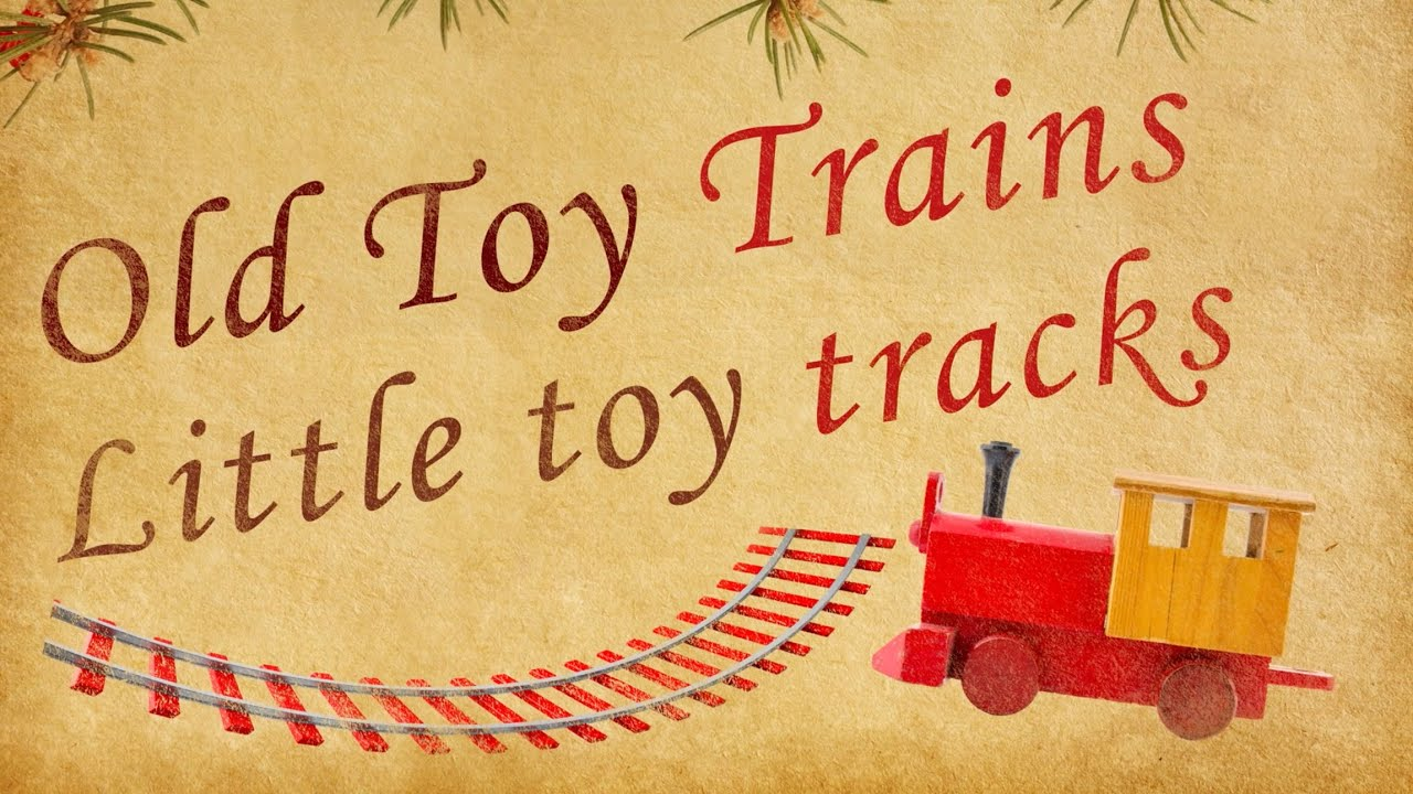 Old Toy Trains : Bobs lolo old toy trains lyric video wave your