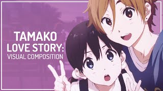Tamako Love Story: Visual Composition