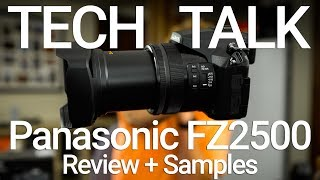 Panasonic FZ2500 Review and Sample Footage