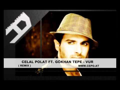 Celal Polat Ft. GÖkhan Tepe - Vur (remix)(97) Www.cepo.at video