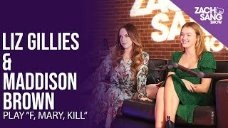 """F, Marry, Kill"" with Liz Gillies & Maddison Brown"