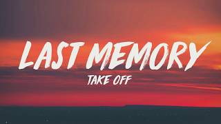Takeoff Last Memory