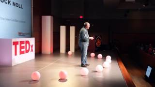 How beer drinking changed my life... | Chuck Noll | TEDxEvansChurchill