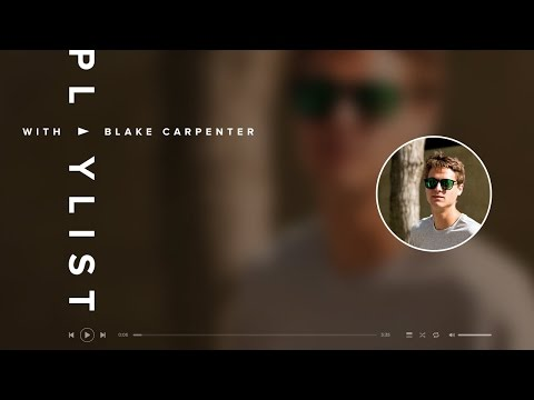 Blake Carpenter - Playlist