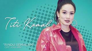 Titi Kamal Rindu Semalam Ost Sesuai Aplikasi Official Radio Release