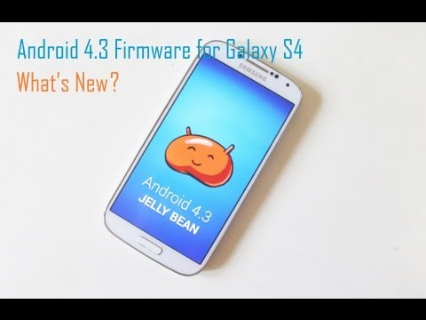 Official Android 4.3 Firmware for Samsung Galaxy S4 (GT-I9505) - What's new?