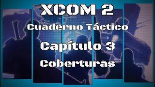 XCOM2 - Cuaderno Táctico - Coberturas