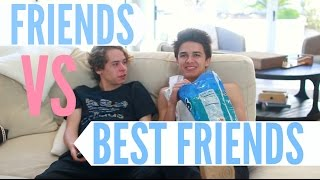 Friends Vs Best Friends! | Brent Rivera