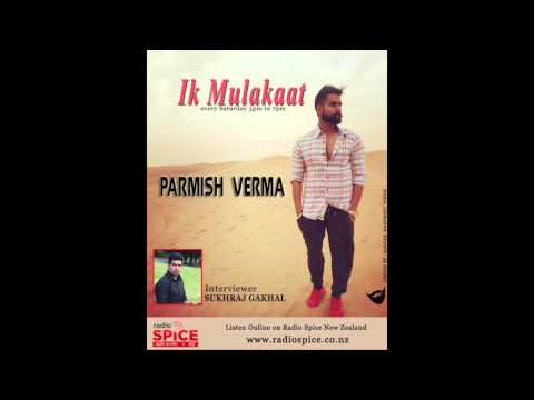 interview with PARMISH VERMA by SUKHRAJ GAKHAL / RADIO SPICE / NEW ZEALAND