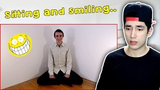 Reacting to Sitting and Smiling (Weirdest Channel Ever)