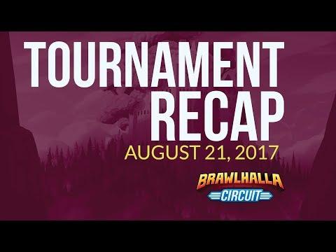 Brawlhalla Tournament Recap Weekly - August 21, 2017