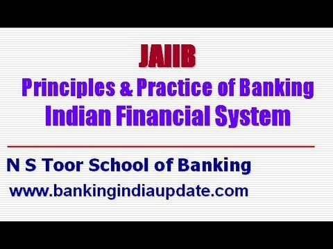 JAIIB-Principles & Practice of Banking -Indian Financial System