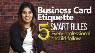 Business Card Etiquette - 05 Smart rules for every professional - Personality Development Video