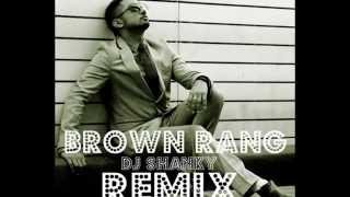 DJ Shanky - Brown Rang - Yo Yo Honey Singh (Remix).wmv