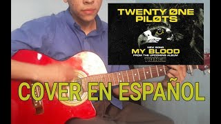 Twenty one pilots || My blood || COVER en ESPAÑOL My Blood - twenty one pilots // Cover. En español