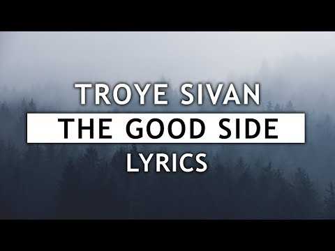 Troye Sivan - The Good Side (Lyrics)