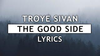 Download Lagu Troye Sivan - The Good Side (Lyrics) Gratis STAFABAND