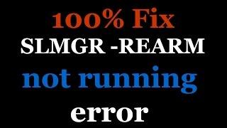 100 % fix SLMGR -REARM is not running / executing error issue.