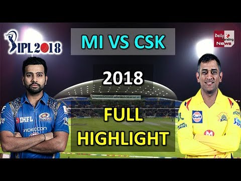 VIVO IPL 2018:  CSK VS MI FULL MATCH HIGHLIGHT 2018 |देखें मैच के दौरान क्या क्या हुआ.