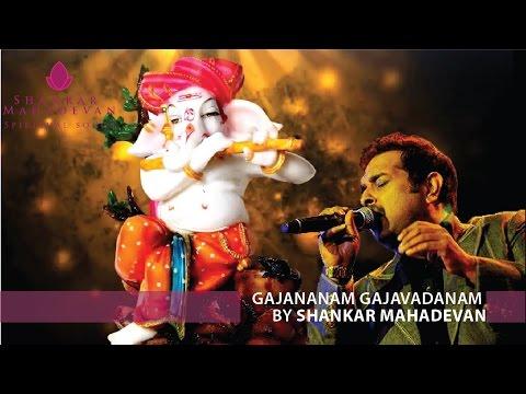 Gajananam Gajavadanam(Ganesh Stuti) By Shankar Mahadevan