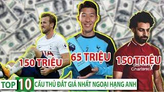 Top 10 cầu thủ đắt giá nhất Ngoại Hạng Anh hiện tại | Không có chỗ cho siêu sao Châu Á Son heung min