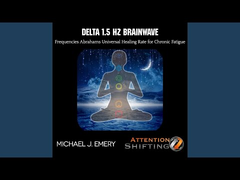 Delta 1.5 Hz Brainwave Frequencies Abrahams Universal Healing Rate for Chronic Fatigue