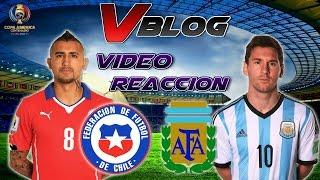 Vblog : [ Video Reaccion ] Partido Chile VS Argentina Copa America Centenario 2016