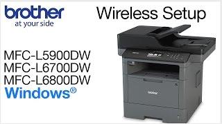 MFCL5900DW MFCL6700DW MFCL6800DW wireless setup - Windows® installation