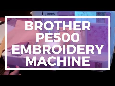 Brother PE500 Embroidery Machine: How To