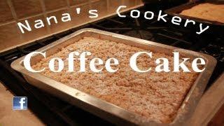 Coffee Cake (EASY) || Nana's Cookery